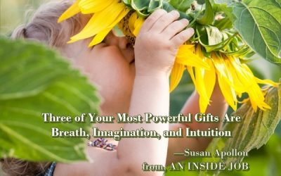 Three gifts are breath, imagination and intuition
