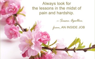 Always look for the lessons in the midst of pain and hardship…