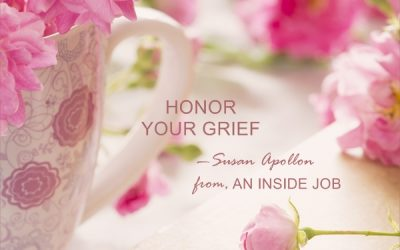 Honor Your Grief…