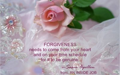 Forgiveness Comes From Your Heart on Your Time Schedule…