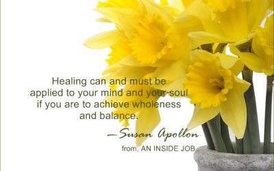 Healing must be applied to your mind and your soul to achieve wholeness and balance…