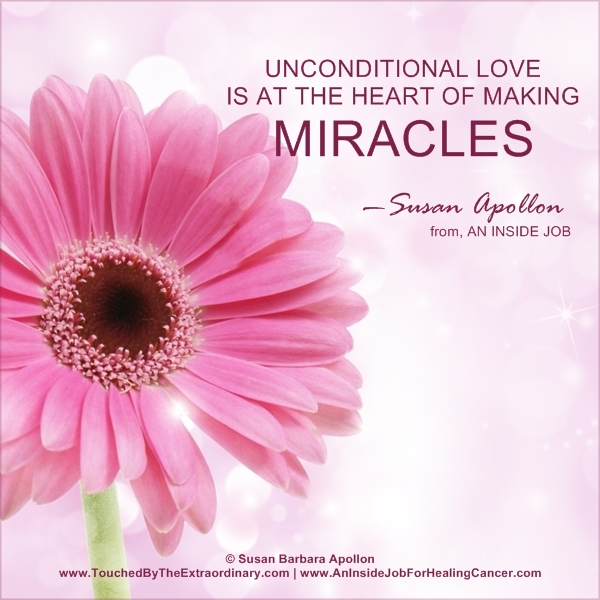 Unconditional love is at the heart of making miracles…