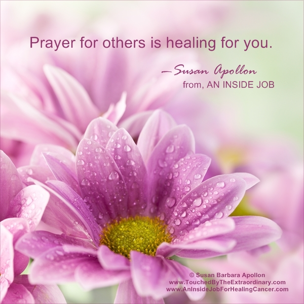 Prayer for others is healing for you…