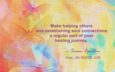 Make helping others and establishing soul connections a regular part of your healing journey…