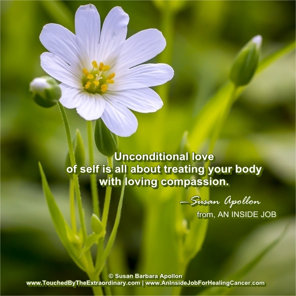 Unconditional Love of Self –Treat Your Body With Loving Compassion…