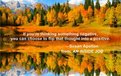 Thinking something negative? You can choose to flip that thought into a positive!