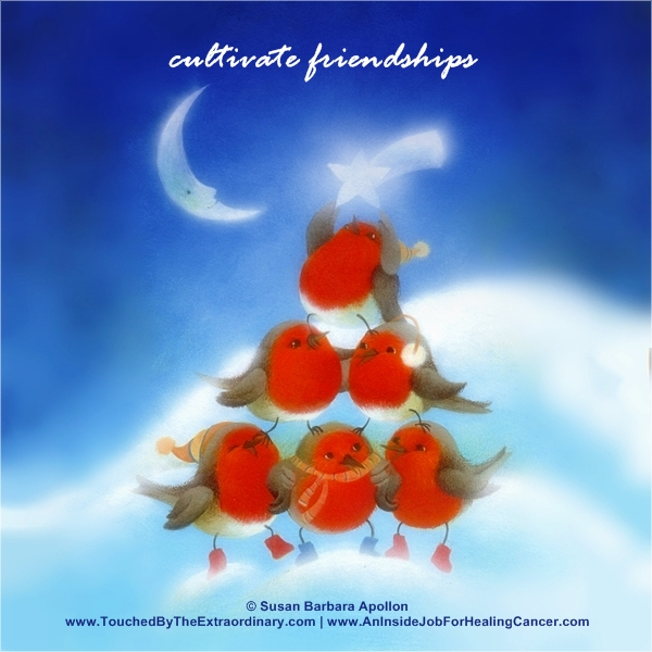 Cultivate Friendships…