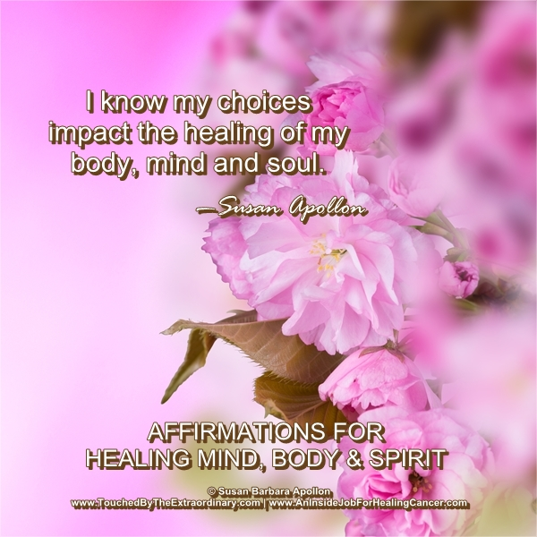 Choices Impact Healing Of The Body, Mind & Soul