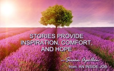 Stories provide inspiration, comfort, and hope…