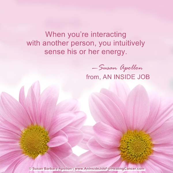 Intuitively sense another's energy…