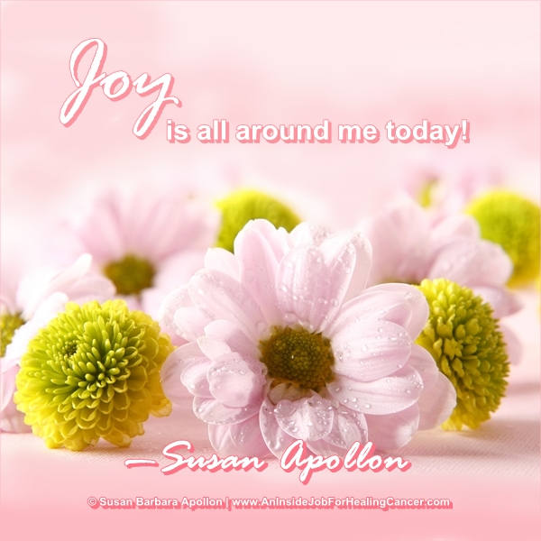 JOY is all around me today!