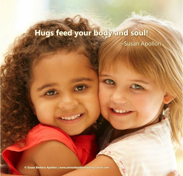 Hugs feed your body and soul…