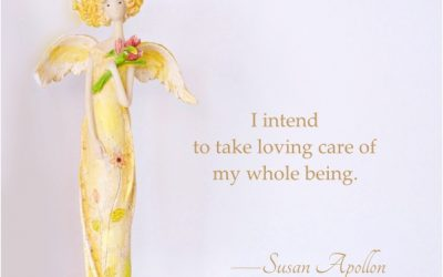 I INTEND to take loving care of my whole being…