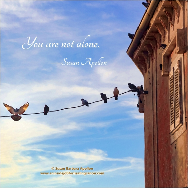 """You are not alone."""" … NOT EVER!"""