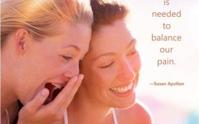 Laughter is needed to balance our pain…