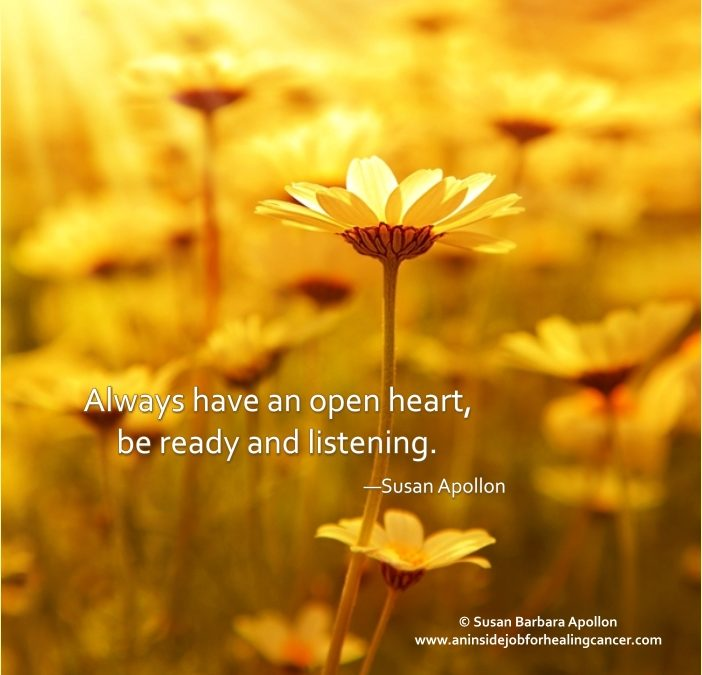 Always have an open Heart…